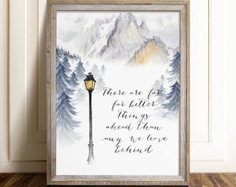 Chronicles of Narnia Art Print, C.S. Lewis Printable Quote Poster. There are far, far better things than any we leave behind. Digital Print
