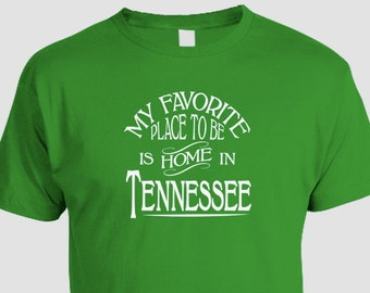 Tennessee Home T-shirt, My Favorite Place To Be Is Home In Tennessee