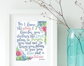 Jeremiah 29:11 For I know the plans I have for you, Art Print, Instant Download, Wall Decor, Printable, Inspirational Quote, Bible Verse