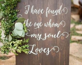 Engagement Gift, Wedding Gift, I Have Found the One Whom My Soul Loves Sign, Gift for Wife, Gift For Her, Rustic Wedding Decor, Wedding Sign