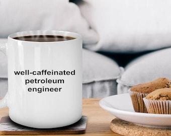 Petroleum Engineer Ceramic White Coffee Mug Makes a Funny Sarcastic Gift