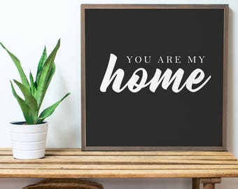 You Are My Home BLACK (2x2)