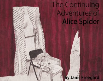 The Continuing Adventures of Alice Spider by Janis Freegard