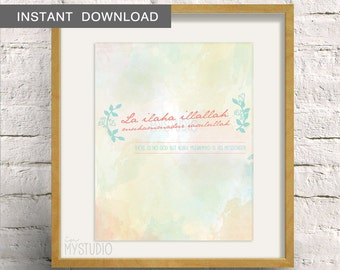 Instant Download! Watercolor Shahadah Art Print. There is no God but Allah. Muhammad is His messenger 8x10 Islamic Design Colorful Pastels.