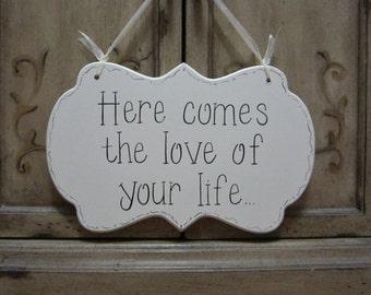 Here comes the love of your life ...  Wedding Sign - Ring Bearer - Flower Girl Sign - Ring Bearer Pillow Alternative - Ceremony Sign - kg9