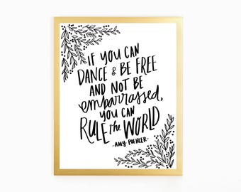 Amy Poehler quote - Dance & Be Free