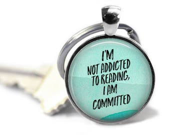 Addicted to Reading, Keychain or Pendant, Librarian Gift, Literary Necklace, Literary Gift, English Teacher Gift