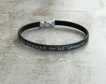 Blessed Bracelet, Too Blessed To Be Stressed, Stackable Bracelet, Leather Cuff Bracelet, Gray Cuff, Engraved Bracelet, Magnetic Clasp