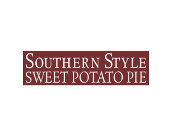 Sign Stencil - SOUTHERN STYLE Sweet Potato Pie - 6 x 22 stencil - Create a great sign!