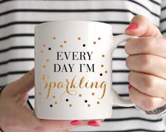 Every Day I'm Sparkling Mug - Inspirational - Sparkle - Coffee Mug - Tea - Gift - Glitter - She Leaves a Little