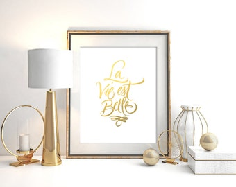 La Vie est Belle Gold Foil Print Room Decor Wall Art Design Inspiration French  Quote Beautiful