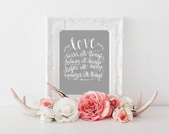 Print : Love Bears All Things - 1 Corinthians 13 - Calligraphy