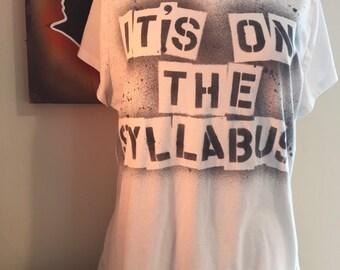 Upcycled XL White V-Neck short sleeve It's On The Syllabus Original Art Shirt