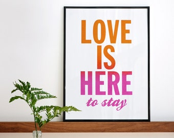 Love is Here to Stay, Gradient Print, Screenprint, Handmade Print, Quote Wall Art, Quote Poster, 11.7 x 15.7 in, Gradient Wall Decor