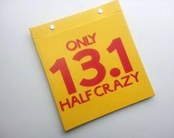 Race Bib Holder - Only Half Crazy - 13.1 Half Marathon - Hand-bound Book for Running bibs - Yellow and Red
