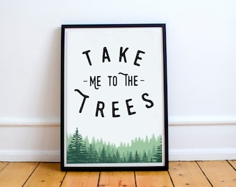 Take Me To The Trees // Wall Art // Print // Gallery Wall // Adventure