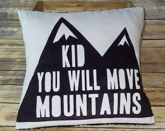 Kid you will move mountains minky pillow case- Nursery decor- Minky pillow cover- Envelope style pillow cover