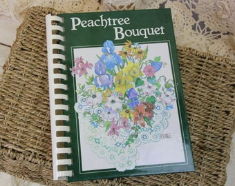Peachtree Bouquet A Culinary Arrangement Junior League Cookbook DeKalb County Georgia 1987 Southern Cooking First Edition #510
