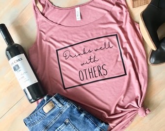 Drinks Well with others - Wine Shirt - Wine Tank - Wine Shirts - Wine Top - Funny Drinking Shirt - Drinking Shirt - Drinking Tank Top - Wine