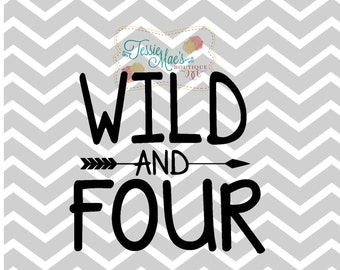 Wild and Four SVG, DXF, EPS, Printable Image, instant download, Wild and Three, Birthday Shirt