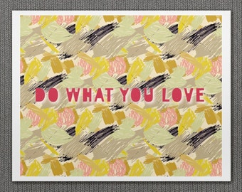 Do What You Love // Inspirational Typographic Print for Studio Home Office, Modern Home Decor, Pattern, Artists, Scribbles, Drawings