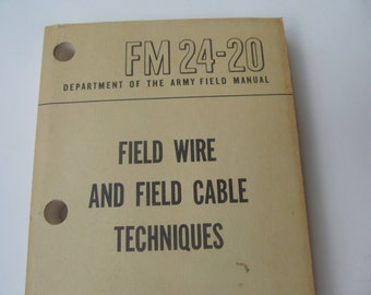Department of the Army  Field Manual - FM  24 - 20  - Field Wire and Field  Cable Techniques - May  1960  Paperback