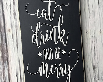 Eat drink and be merry | wood sign | Be Merry | Kitchen Sign | Home decor | painted sign | mantle art |  Wall Art | Style# HM149