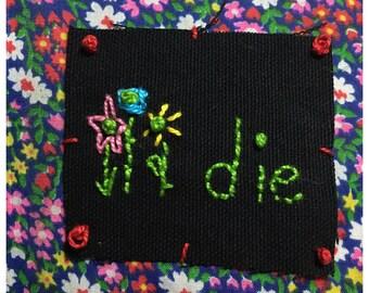 "Handmade ""Die"" Patch"