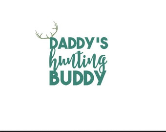 daddys hunting buddy svg dxf file instant download silhouette cameo cricut downloads clip art commercial use