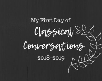 First Day of Classical Conversations Chalkboard Sign Digital Download