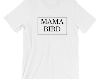 Mama Bird T-shirt, Mama Bird, Mama Bird shirt, Mama Bird Tee, Baby Bird, Mommy and Me shirt, Mom Shirts, Mother's Day gift, mom gift,