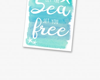 Let the Sea Set You Free - Sea Print - Printable Art - Typography - Ocean Art - Inspirational Quote - Beach Wall Print - Watercolor Sea Art