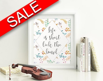 Wall Art Life Is Short Digital Print Life Is Short Poster Art Life Is Short Wall Art Print Life Is Short Kitchen Art Life Is Short Kitchen
