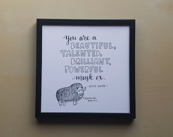 "You Beautiful Talented Brilliant Powerful Musk Ox - Leslie Knope - Parks and Rec - 5x5"" Print, Galentine's Day, Wall Decor"