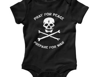 Baby One Piece - Pray for Peace Prepare for War Infant Romper - NB 6m 12m 18m 24m - Military Baby, Skull and Crossbones Baby, Realist