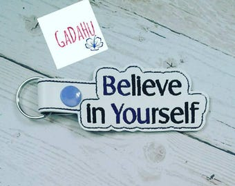 Believe in Yourself Key Fob Snap Tab Embroidery Design 4X4 size