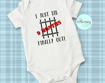 Just did 9 months baby bodysuit, funny baby clothes, baby boy outfit, baby bodysuit, baby shower gift, baby gift, Infant Bodysuit