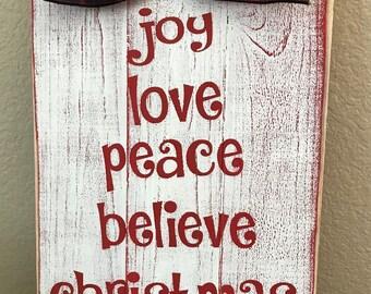 Joy love peace believe Christmas - rustic wood sign