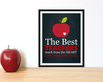Teacher Appreciation Gift The Best Teachers Teach from the Heart 8x10 PDF INSTANT Download