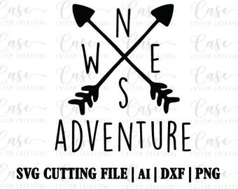 Adventure SVG Cutting File, AI, Dxf and PNG | Instant Download | Cricut and Silhouette | Arrows | North South East West | Map |  Vacay