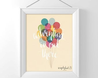 NEW! Adventure is Out There, up movie inspired, balloons,  art print, illustration, calligraphy