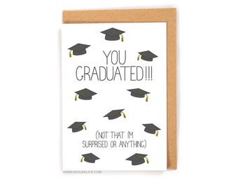Graduation Card, congratulations on your graduation, funny graduation card, grad, college, university, congrats you passed, clever