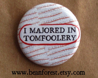 majored in tomfoolery - pinback button badge