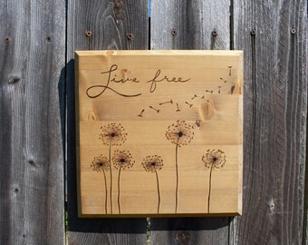 Live Free Quote and Dandelion - Wooden Sign