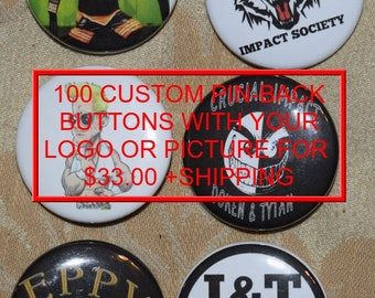 100 Custom made 1.5 Buttons with your design, art, graphic etc...