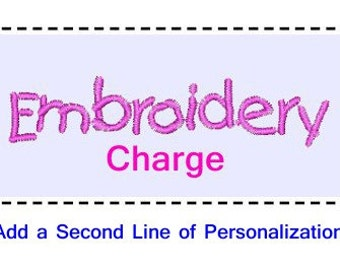 Embroidery Charge to add a Second Line of Embroidery