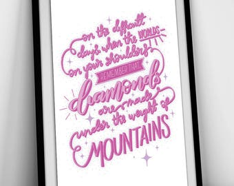 Diamonds are Made Under Mountains - A4 Hand Lettering Art Print // home decor, typography, hand lettering, inspirational, motivational