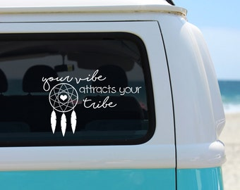 Your vibe attracts your tribe - Car Sticker - Dream Catcher Decal