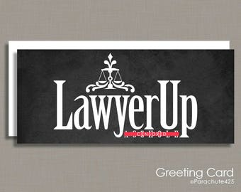 Lawyer Up Card, mature language, lawyer gift, attorney gift, law school grad, funny lawyer quote, law humor, divorce humor, scale of justice