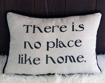 There Is No Place Like Home - Pillow